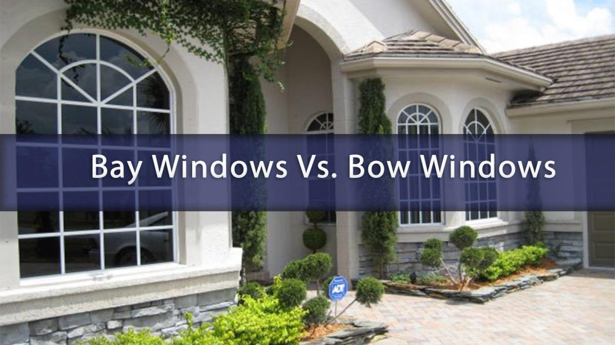 Bay Windows vs Bow Windows